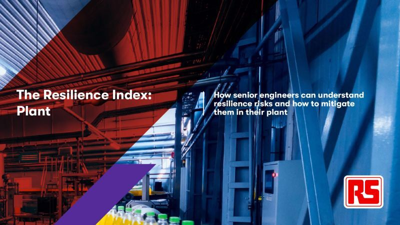 Resilience Index research finds that manufacturers should focus investment in five areas to build resilience in their plant
